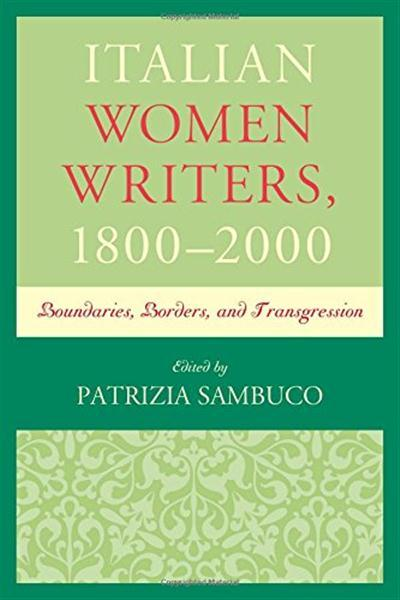 talian Women Writers, 1800-2000: Boundaries, Borders, and Transgression
